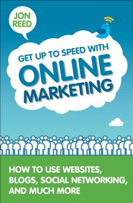 Get Up to Speed With Online Marketing By Reed, Jon